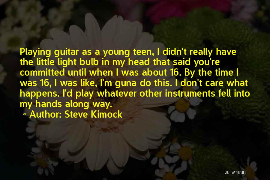 Light Bulb Quotes By Steve Kimock