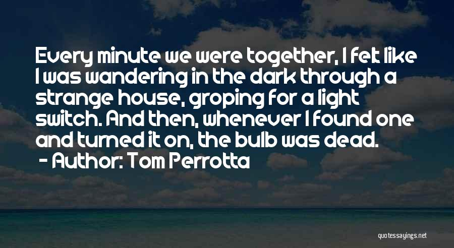 Light Bulb Quotes By Tom Perrotta