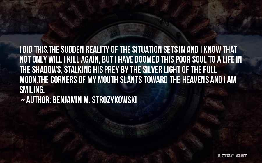 Light In The Soul Quotes By Benjamin M. Strozykowski