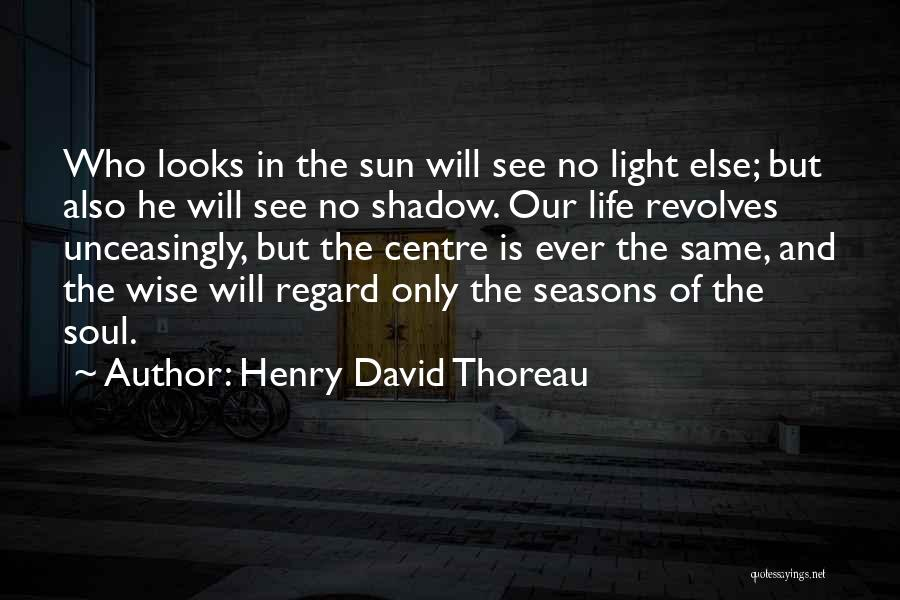 Light In The Soul Quotes By Henry David Thoreau