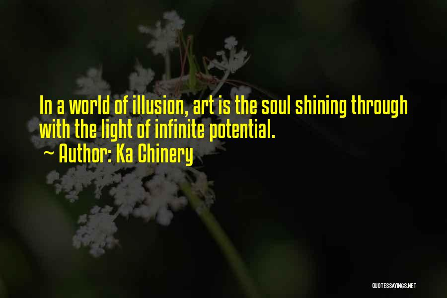 Light In The Soul Quotes By Ka Chinery