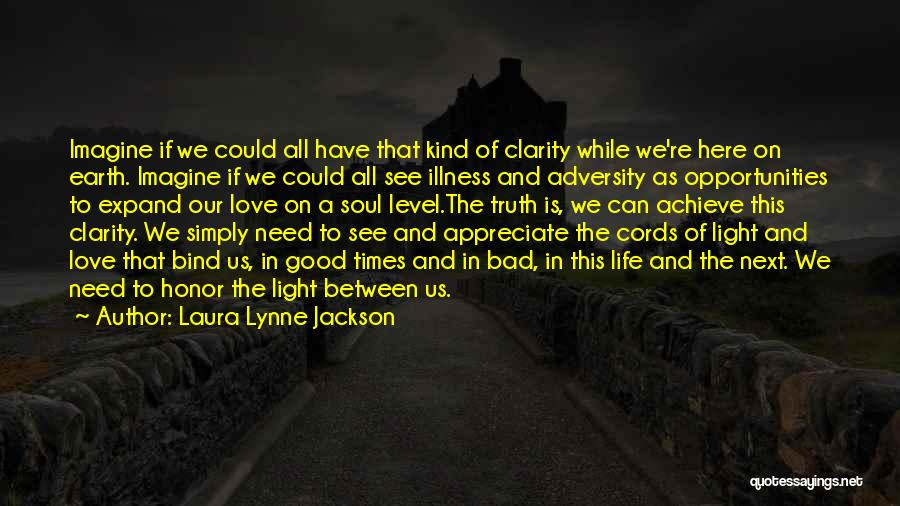 Light In The Soul Quotes By Laura Lynne Jackson