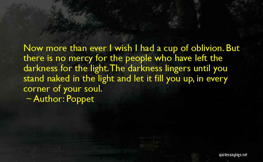 Light In The Soul Quotes By Poppet