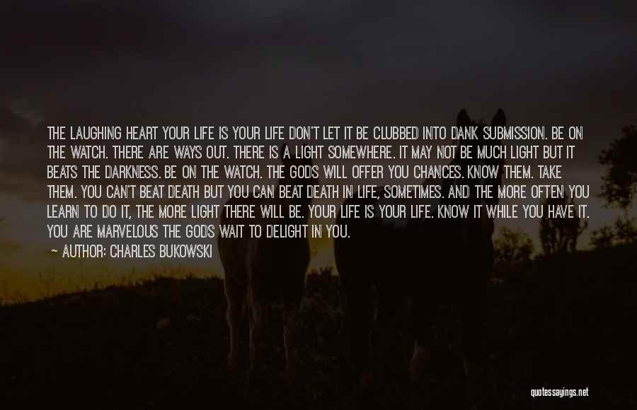 Light In Your Heart Quotes By Charles Bukowski