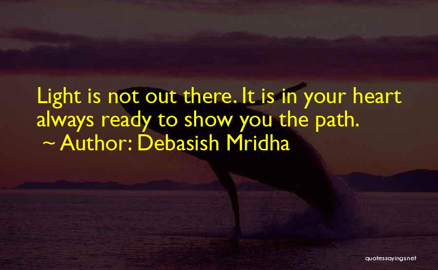 Light In Your Heart Quotes By Debasish Mridha