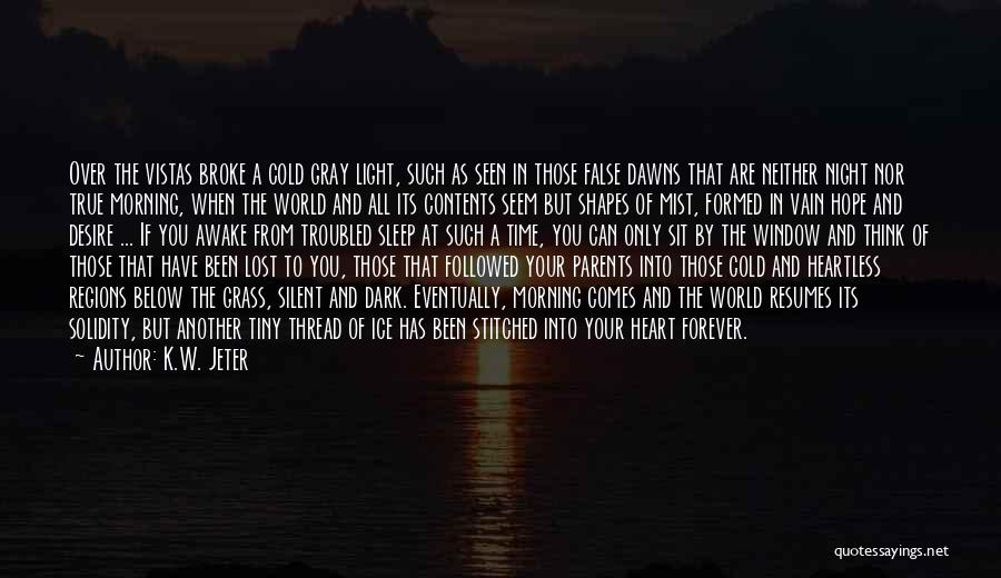 Light In Your Heart Quotes By K.W. Jeter