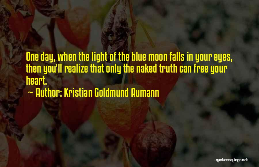 Light In Your Heart Quotes By Kristian Goldmund Aumann