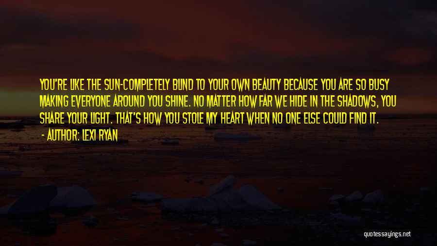 Light In Your Heart Quotes By Lexi Ryan