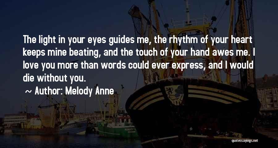 Light In Your Heart Quotes By Melody Anne