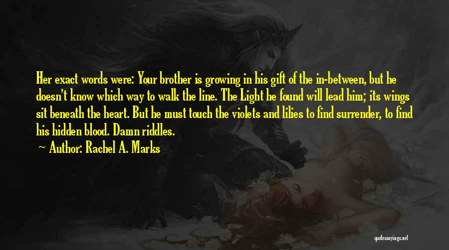 Light In Your Heart Quotes By Rachel A. Marks