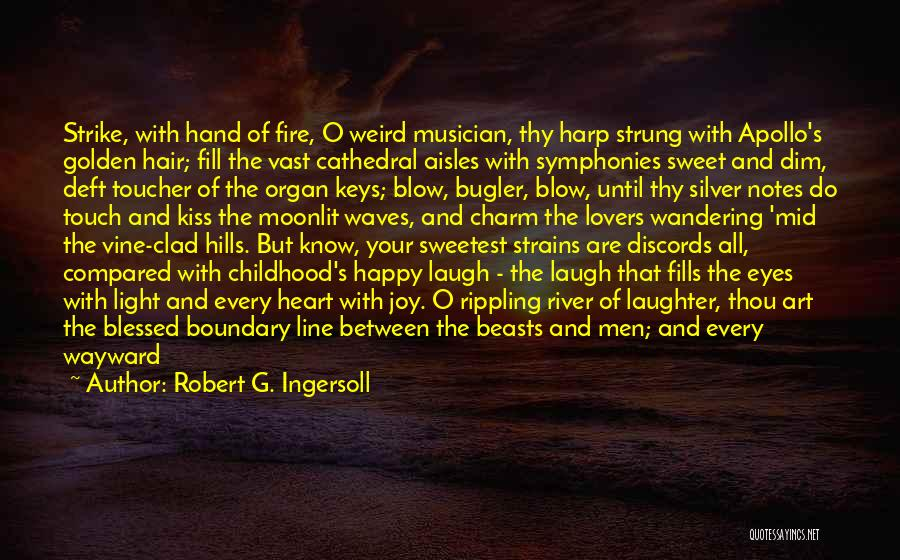 Light In Your Heart Quotes By Robert G. Ingersoll