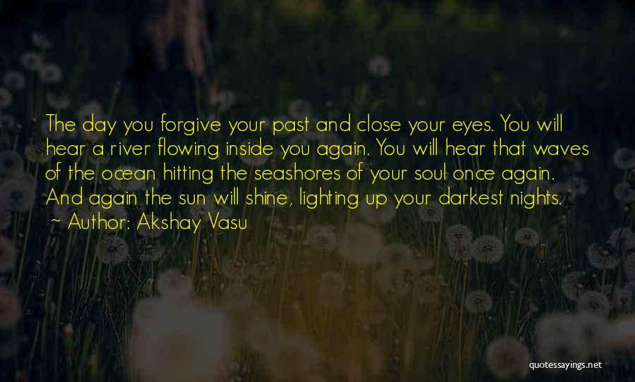 Light Of Your Soul Quotes By Akshay Vasu
