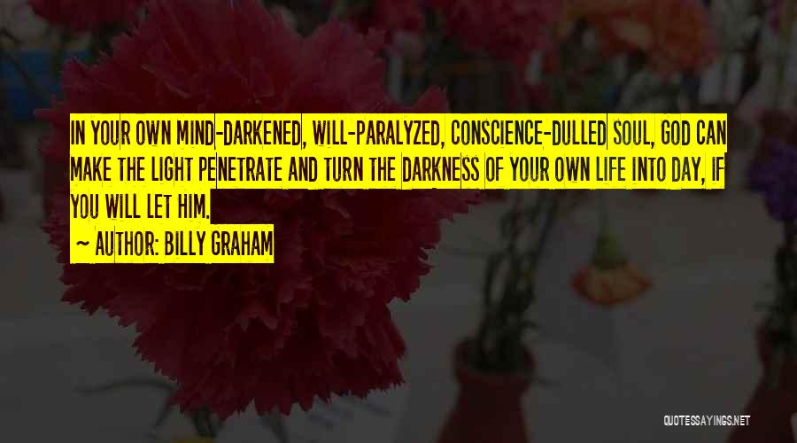 Light Of Your Soul Quotes By Billy Graham