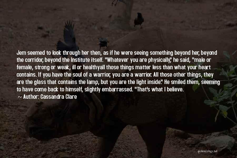 Light Of Your Soul Quotes By Cassandra Clare