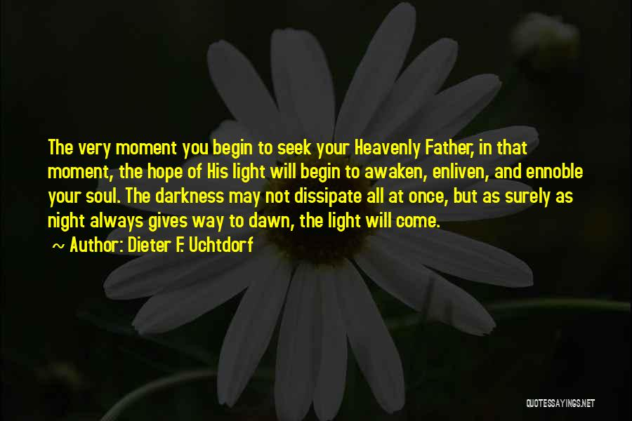 Light Of Your Soul Quotes By Dieter F. Uchtdorf