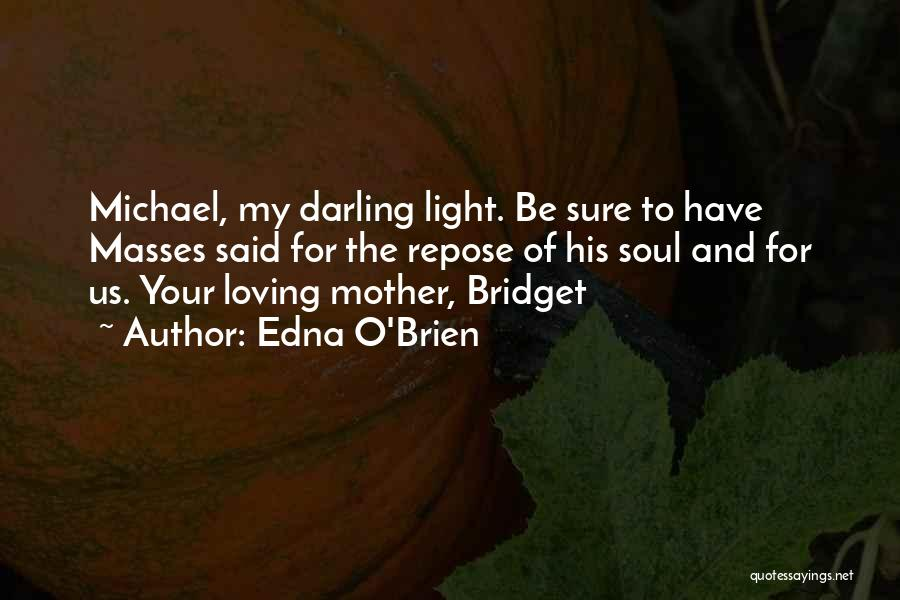 Light Of Your Soul Quotes By Edna O'Brien