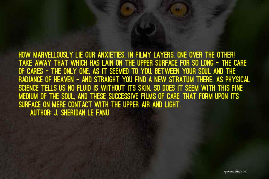 Light Of Your Soul Quotes By J. Sheridan Le Fanu