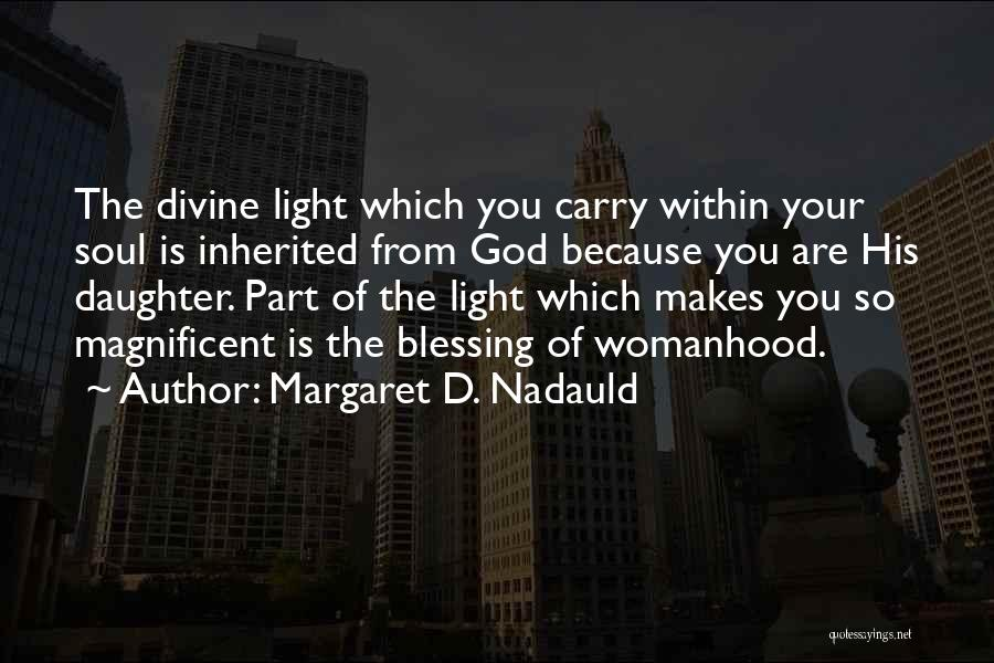 Light Of Your Soul Quotes By Margaret D. Nadauld