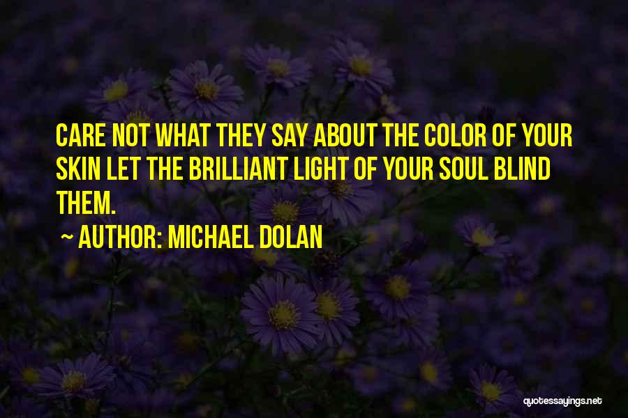 Light Of Your Soul Quotes By Michael Dolan