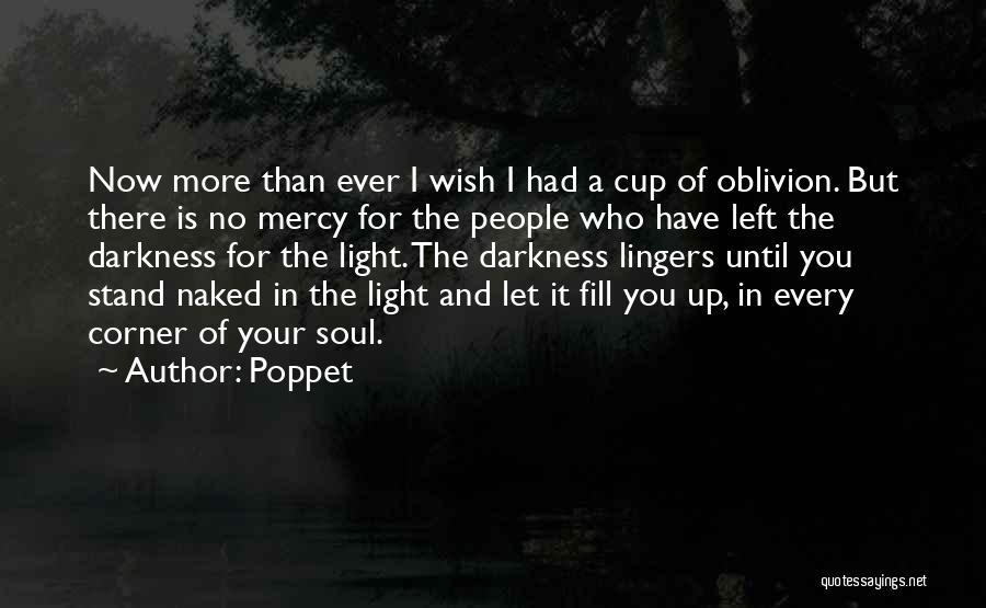 Light Of Your Soul Quotes By Poppet