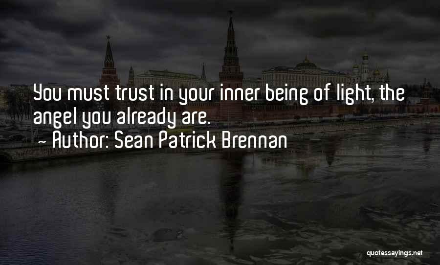 Light Of Your Soul Quotes By Sean Patrick Brennan
