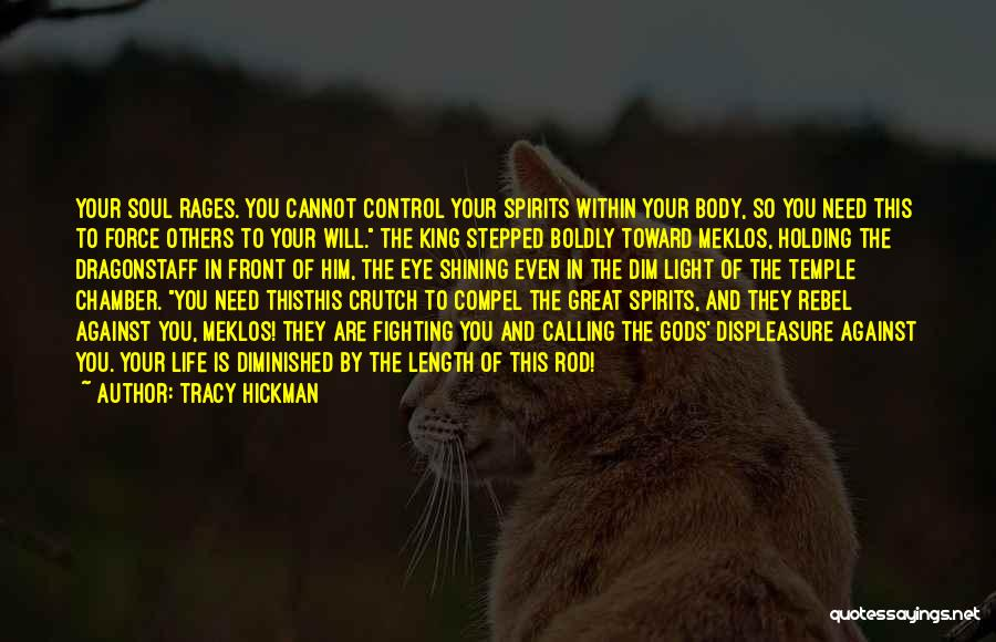 Light Of Your Soul Quotes By Tracy Hickman