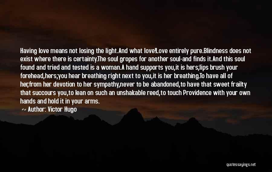 Light Of Your Soul Quotes By Victor Hugo