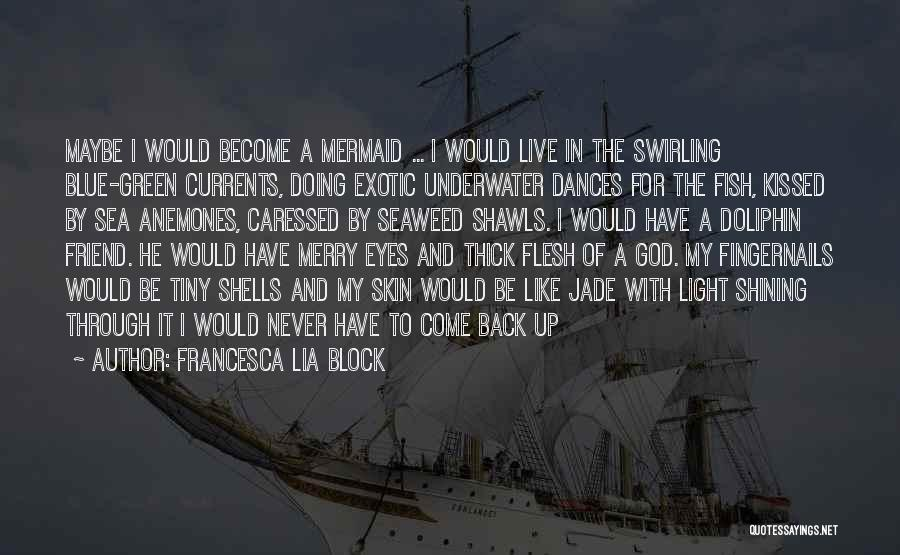 Light Skin Friend Quotes By Francesca Lia Block