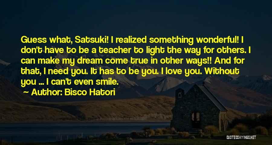 Light The Way For Others Quotes By Bisco Hatori