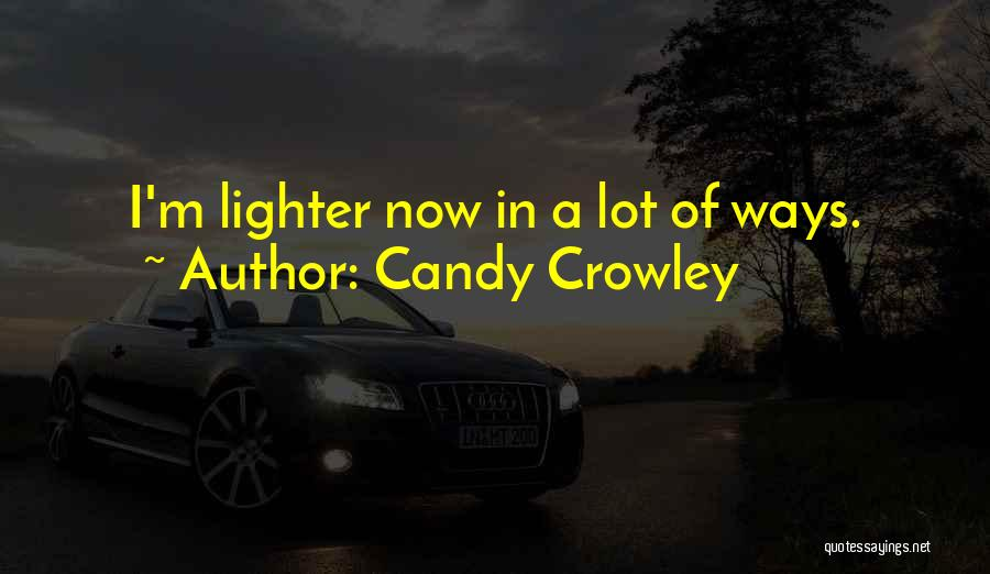 Lighter Quotes By Candy Crowley