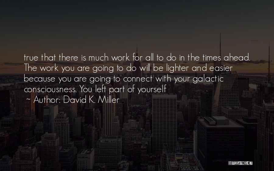 Lighter Quotes By David K. Miller