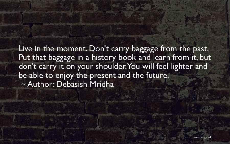 Lighter Quotes By Debasish Mridha