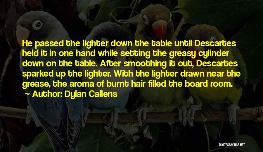 Lighter Quotes By Dylan Callens
