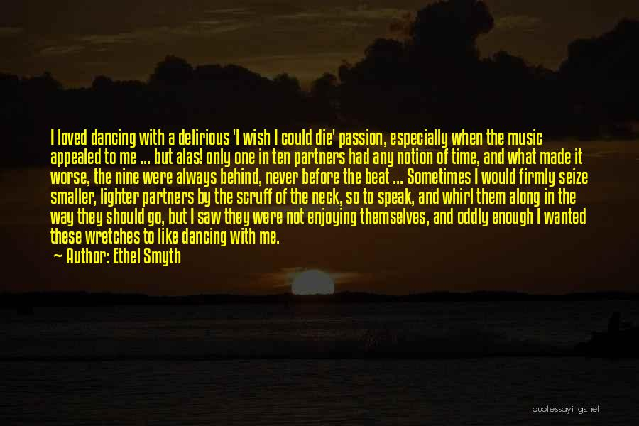 Lighter Quotes By Ethel Smyth