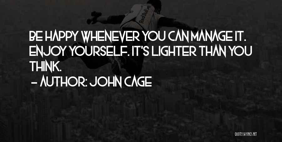 Lighter Quotes By John Cage