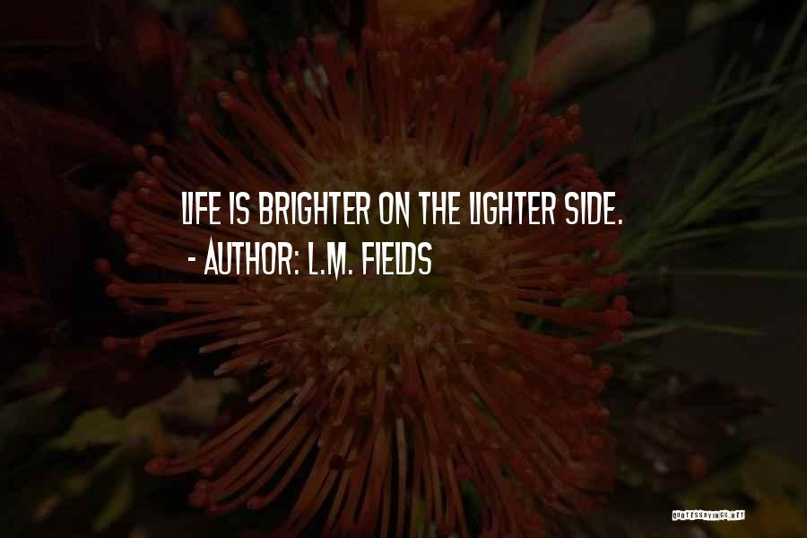 Lighter Quotes By L.M. Fields
