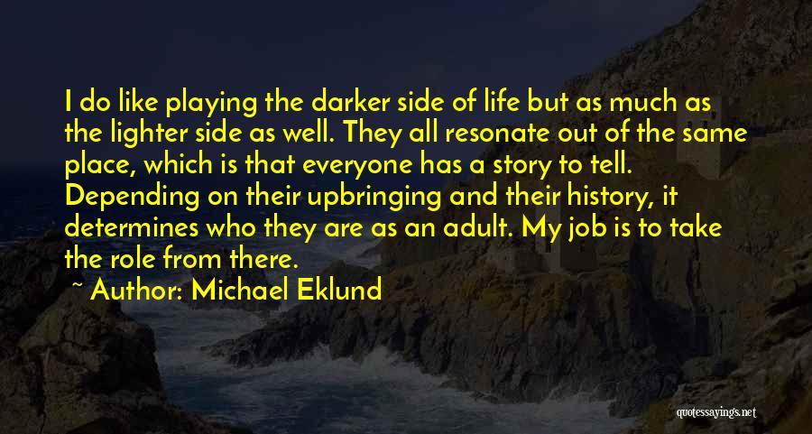 Lighter Quotes By Michael Eklund