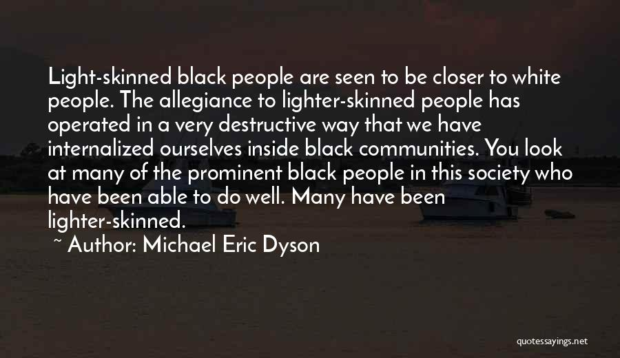 Lighter Quotes By Michael Eric Dyson