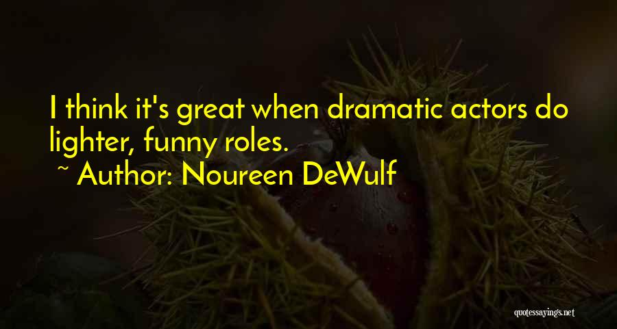 Lighter Quotes By Noureen DeWulf