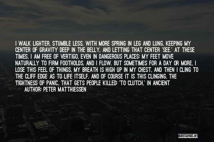 Lighter Quotes By Peter Matthiessen