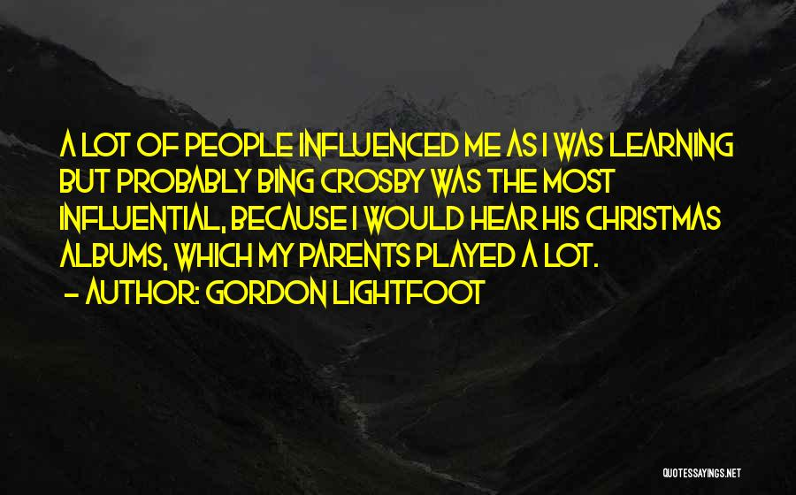 Lightfoot Quotes By Gordon Lightfoot