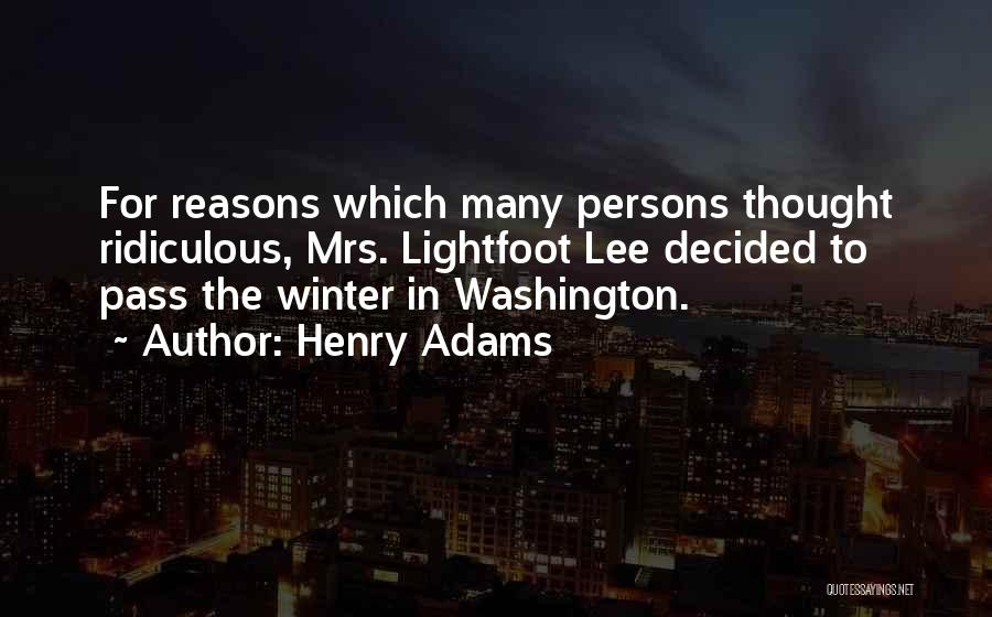 Lightfoot Quotes By Henry Adams