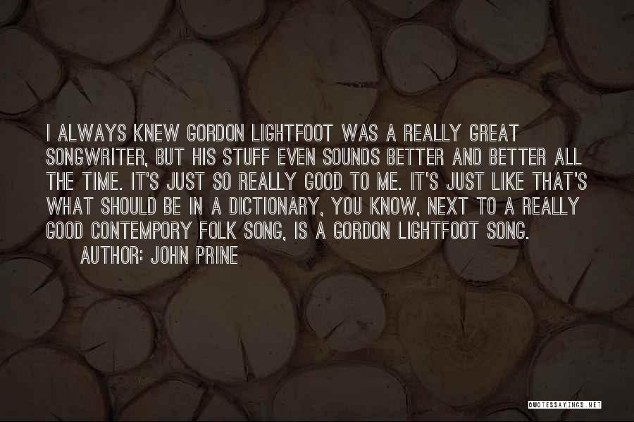 Lightfoot Quotes By John Prine