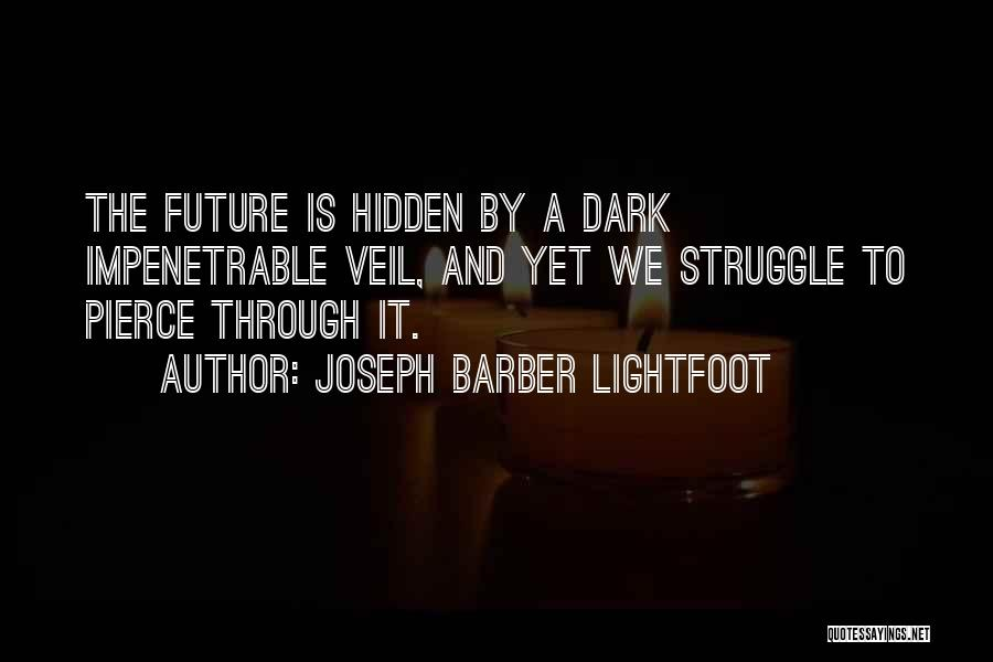 Lightfoot Quotes By Joseph Barber Lightfoot