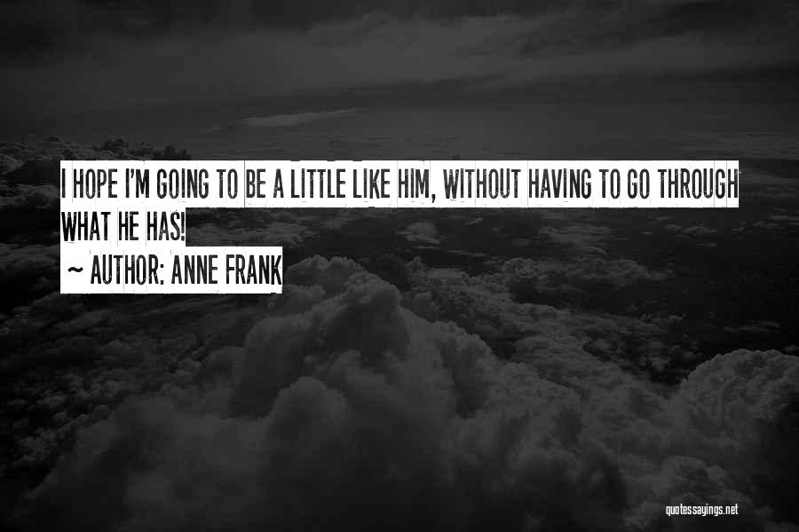 Like A Girl Quotes By Anne Frank