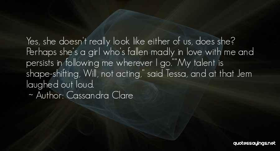 Like A Girl Quotes By Cassandra Clare