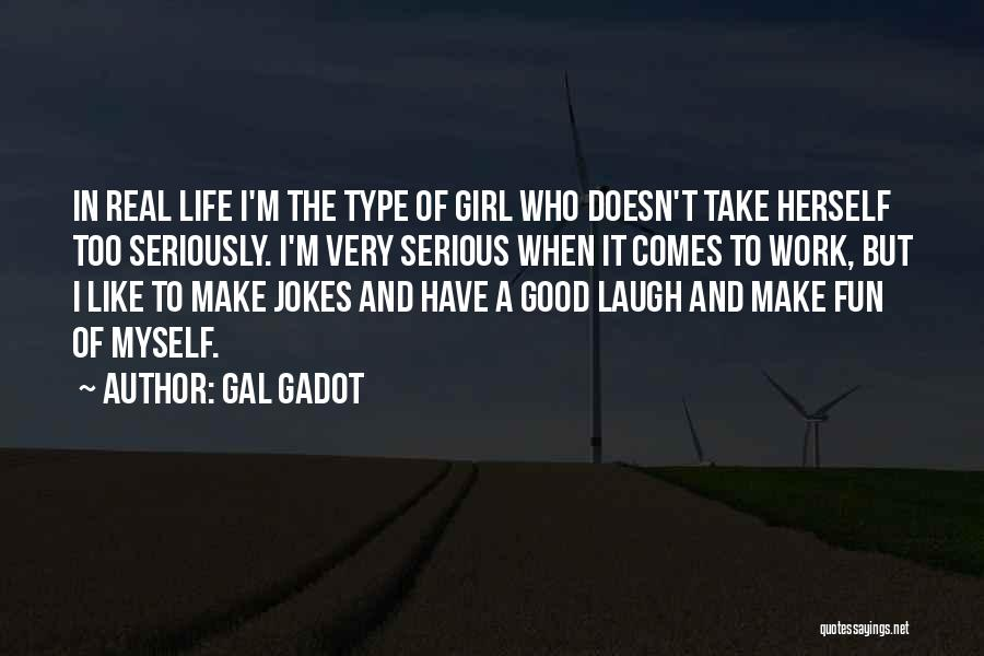 Like A Girl Quotes By Gal Gadot