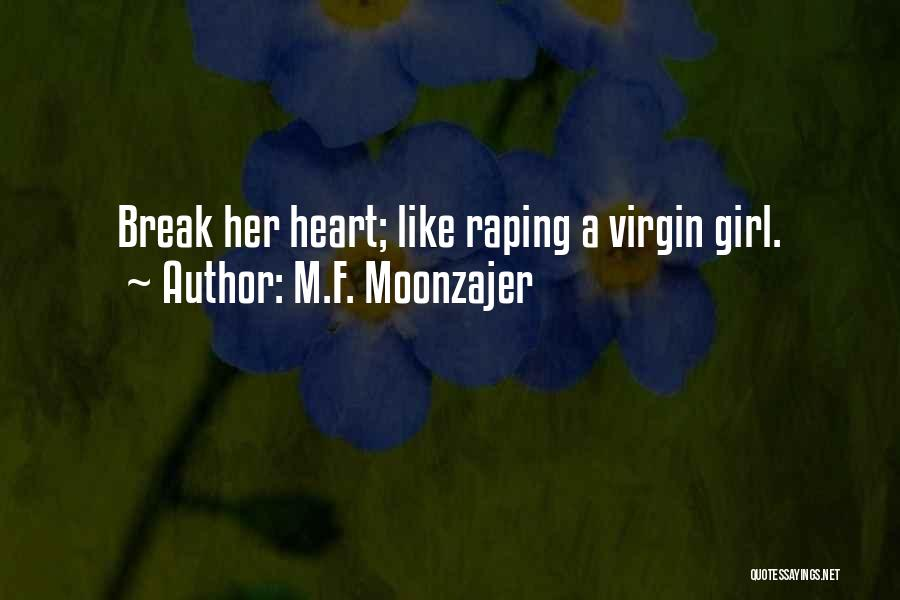 Like A Girl Quotes By M.F. Moonzajer