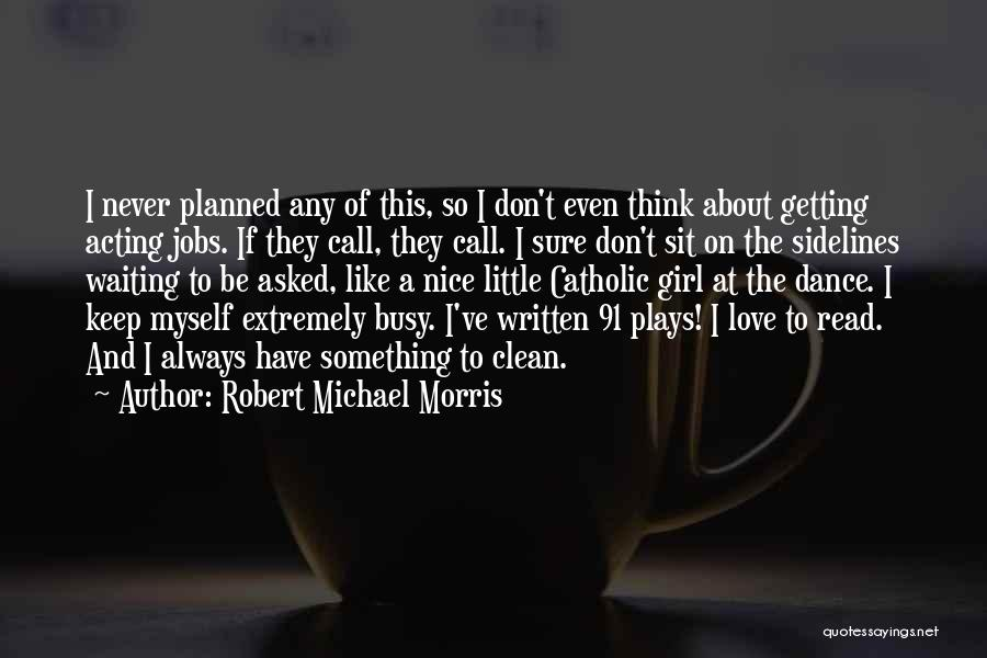 Like A Girl Quotes By Robert Michael Morris