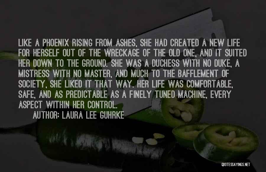Like A Phoenix Rising From The Ashes Quotes By Laura Lee Guhrke